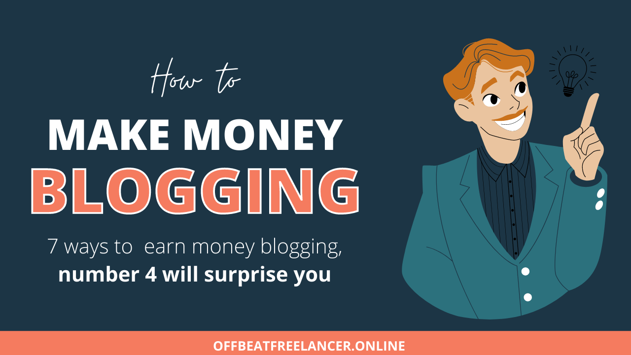 7 ways to earn money blogging number 4 will surprise you 7 proven ways to earn money from your blog